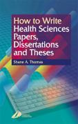 How to Write Health Sciences Papers, Dissertations and Theses