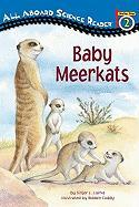 Baby Meerkats (All Aboard Science Reader)