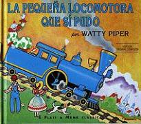 La Pequena Locomotora Que Si Pudo = The Little Engine That Could