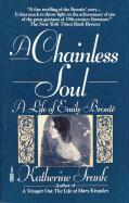 A Chainless Soul: A Life of Emily Bronte