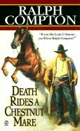 Ralph Compton Death Rides a Chestnut Mare (Signet Historical Fiction)