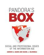 Pandora's Box: Social and Professional Issues of the Information Age