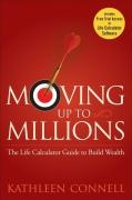 Moving Up to Millions: The Life Calculator Guide to Wealth