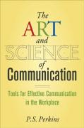 The Art and Science of Communication: Tools for Effective Communication in the Workplace