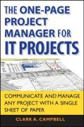 The One-Page Project Manager for IT Projects: Communicate and Manage Any Project with a Single Sheet of Paper