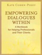 Empowering Dialogues Within: A Workbook for Helping Professionals and Their Clients
