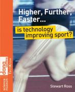Higher, Further, Faster: Is Technology Improving Sport?