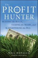 The Profit Hunter: Beating the Bulls, Taming the Bears, and Slaughtering the Pigs