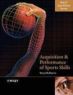 Acquisition and Performance of Sports Skills