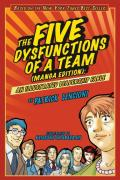 The Five Dysfunctions of a Team: Manga Edition: An Illustrated Leadership Fable