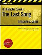 Cliffsnotes on Nicholas Sparks' the Last Song Teacher's Guide