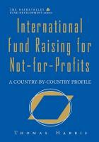 International Fund Raising for Not-For-Profits: A Country-By-Country Profile