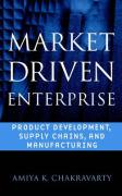Market Driven Enterprise: Product Development, Supply Chains, and Manufacturing