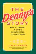 The Denny's Story: How a Company in Crisis Resurrected Its Good Name