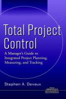 Total Project Control: A Manager's Guide to Integrated Project Planning, Measuring, and Tracking