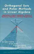 Orthogonal Sets and Polar Methods in Linear Algebra: Applications to Matrix Calculations, Systems of Equations, Inequalities, and Linear Programming