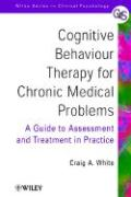 Cognitive Behaviour Therapy for Chronic Medical Problems: A Guide to Assessment and Treatment in Practice