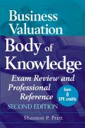 Business Valuation Body of Knowledge: Exam Review and Professional Reference