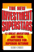 The New Investment Superstars: 13 Great Investors and Their Strategies for Superior Returns