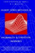 Hilbert Space Methods in Probability and Statistical Inference