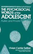 Psychosocial Worlds of the Adolescent: Public and Private