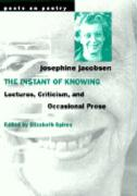 The Instant of Knowing: Lectures, Criticism, and Occasional Prose
