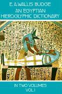An Egyptian Hieroglyphic Dictionary, Vol. 1