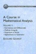 A Course in Mathematical Analysis Volume 1: Derivatives and Differentials; Definite Integrals; Expansion in Series; Applications to Geometry