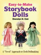 "Easy-To-Make Storybook Dolls: A ""Novel"" Approach to Cloth Dollmaking"