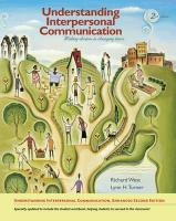 Understanding Interpersonal Communication: Making Choices in Changing Times, Enhanced Edition