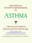 The Official Patient's Sourcebook on Asthma: A Revised and Updated Directory for the Internet Age