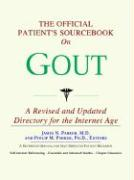 The Official Patient's Sourcebook on Gout: A Revised and Updated Directory for the Internet Age