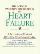 The Official Patient's Sourcebook on Heart Failure: A Revised and Updated Directory for the Internet Age