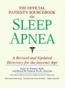 The Official Patient's Sourcebook on Sleep Apnea: A Revised and Updated Directory for the Internet Age