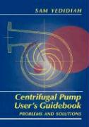 Centrifugal Pump User's Guidebook: Problems and Solutions