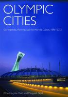 Olympic Cities: City Agendas, Planning and the World's Games, 1896-2012