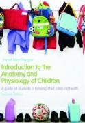Introduction to the Anatomy and Physiology of Children: A Guide for Students of Nursing, Child Care and Health