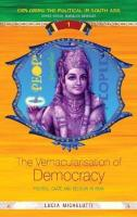 The Vernacularisation of Democracy: Politics, Caste and Religion in India