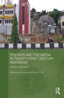 Politics and the Media in Twenty-First Century Indonesia: Decade of Democracy