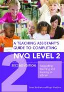 A Teaching Assistant's Complete Guide to Achieving Nvq Level 2: How to Meet Your Performance Indicators
