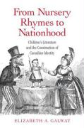 From Nursery Rhymes to Nationhood: Children's Literature and the Construction of Canadian Identity