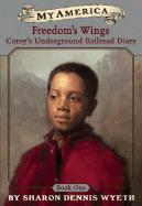 Corey's Underground Railroad Diary: Book One: Freedom's Wings