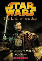 The Desperate Mission (Star Wars: The Last of the Jedi, Book 1)