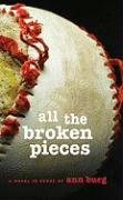 All the Broken Pieces: A Novel in Verse