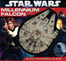 Millennium Falcon: A 3-D Owner's Guide