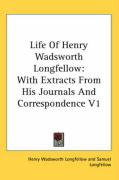 Life of Henry Wadsworth Longfellow: With Extracts from His Journals and Correspondence V1