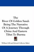 The River of Golden Sand: Being the Narrative of a Journey Through China and Eastern Tibet to Burma