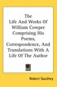 The Life and Works of William Cowper Comprising His Poems, Correspondence, and Translations with a Life of the Author
