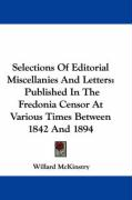 Selections of Editorial Miscellanies and Letters: Published in the Fredonia Censor at Various Times Between 1842 and 1894