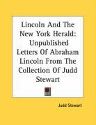 Lincoln and the New York Herald: Unpublished Letters of Abraham Lincoln from the Collection of Judd Stewart
